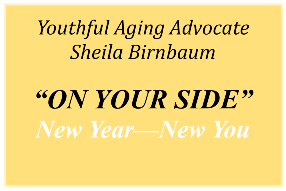 Advocating Over Long Haul Handling >> Youthful Aging Advocate On Your Side New Year New You